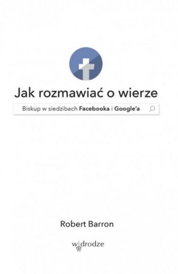 Jak rozmawiać o wierze Biskup w siedzibach Facebooka i Google'a