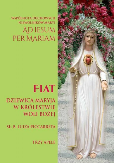 Fiat. Dziewica Maryja w Królestwie Woli Bożej
