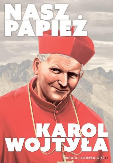 Nasz papież. Karol Wojtyła