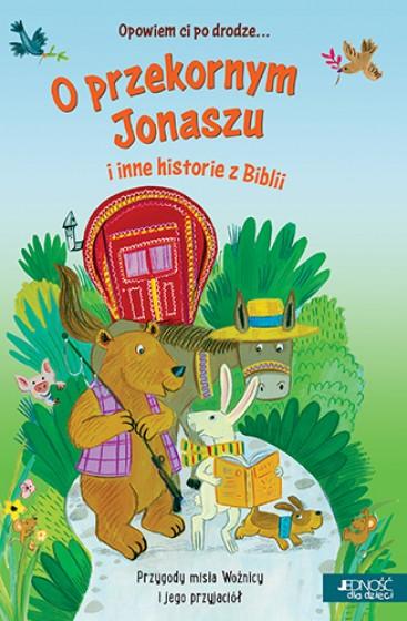 O przekornym Jonaszu i inne historie z Biblii