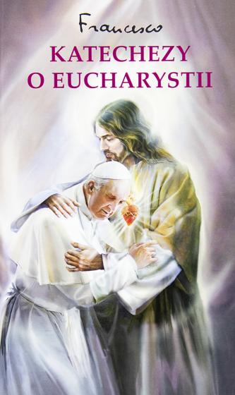 Katechezy o Eucharystii Audiencje generalne