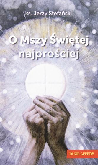 O Mszy Świętej najprościej Duże litery
