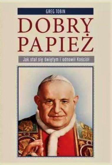 Dobry Papież. Biografia Jana XXIII
