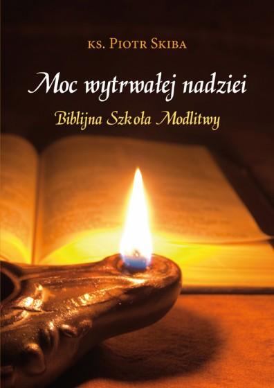 Moc wytrwałej nadziei Biblijna Szkoła Modlitwy