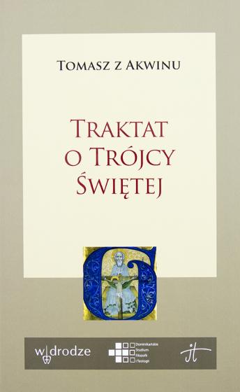 Traktat o Trójcy Świętej Summa teologii, I, q. 27–43