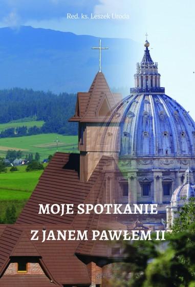 Moje spotkanie z Janem Pawłem II