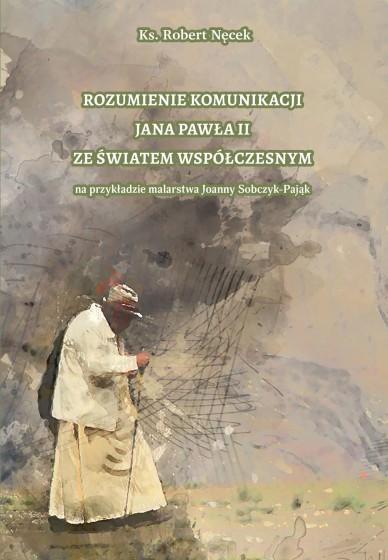 Rozumienie komunikacji Jana Pawła II ze światem współczesnym