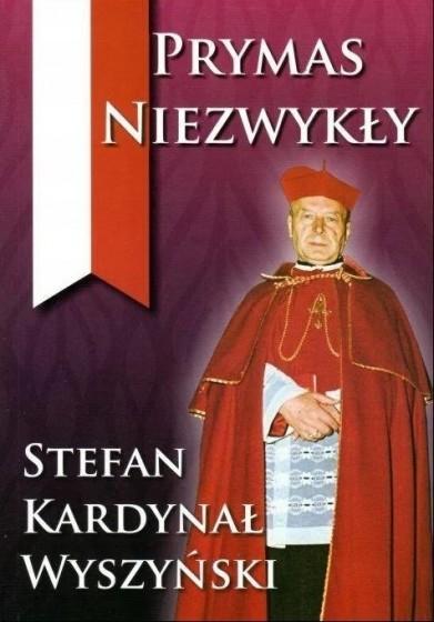 Prymas niezwykły. Stefan Kardynał Wyszyński