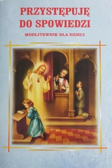Przystępuję do spowiedzi Modlitewnik dla dzieci