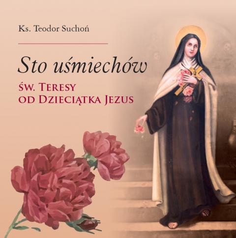 Sto uśmiechów św. Teresy od Dzieciątka Jezus