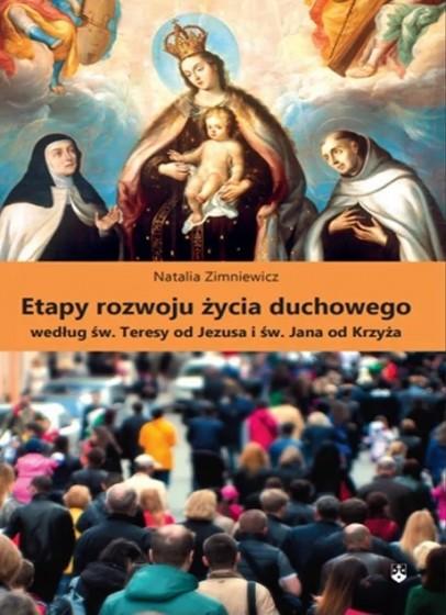 Etapy rozwoju życia duchowego według św. Teresy od Jezusa i św. Jana od Krzyża
