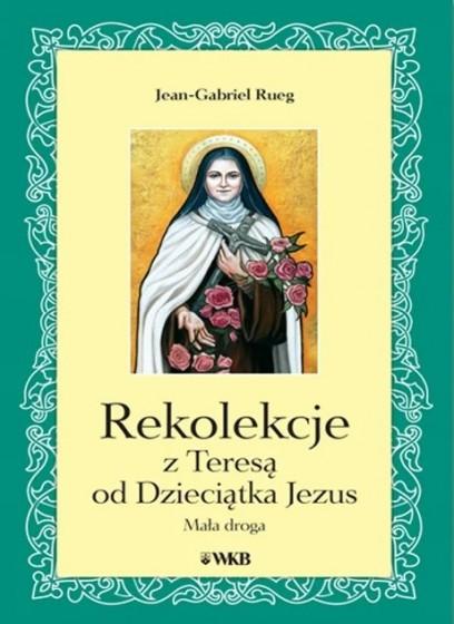 Rekolekcje z Teresą od Dzieciątka Jezus