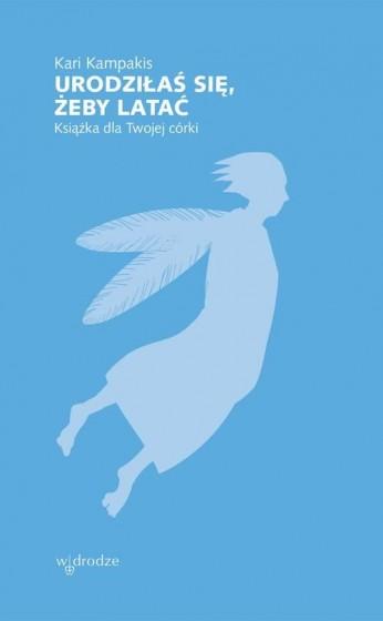 Urodziłaś się, żeby latać