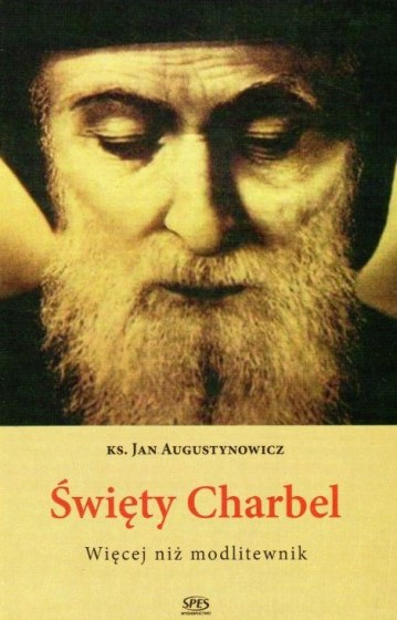 Święty Charbel Więcej niż modlitewnik