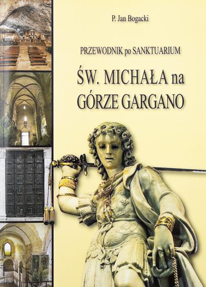 Przewodnik po sanktuarium św.  Michała na Górze Gargano