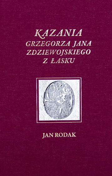 Kazania Grzegorza Jana Zdziewojskiego z Łasku Tom 2