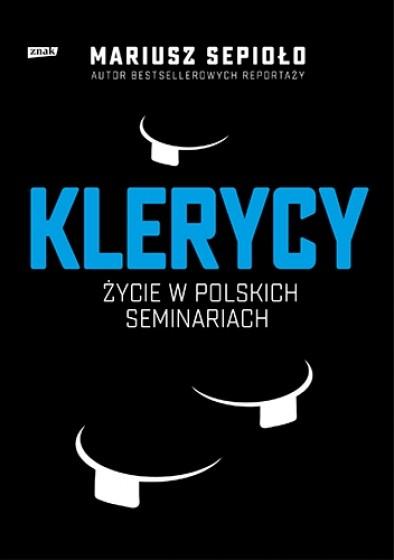Klerycy O życiu w polskich seminariach
