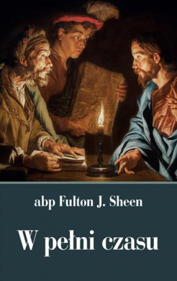 W pełni czasu abp Fulton J. Sheen