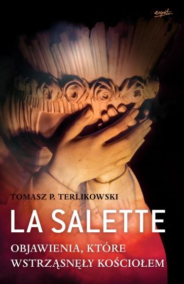 La Salette Objawienia, które wstrząsnęły Kościołem