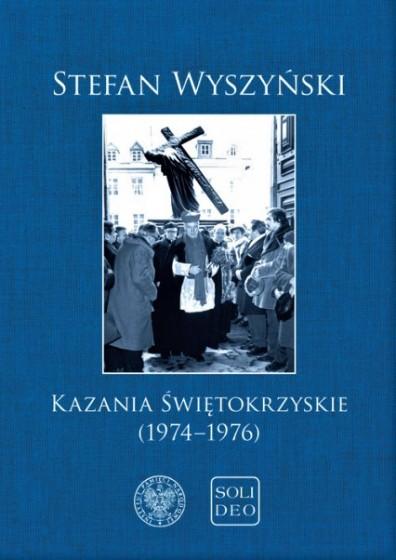 Kazania świętokrzyskie (1974-1976) / Stefan Wyszyński