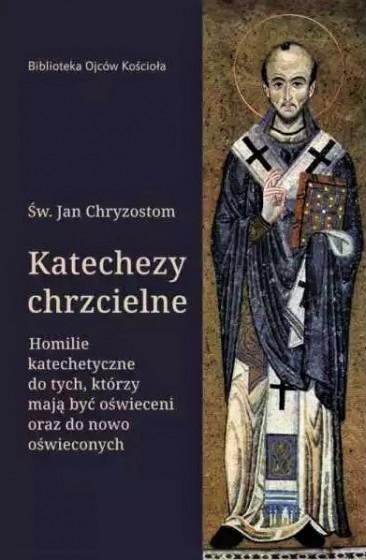 Katechezy chrzcielne Homilie katechetyczne dla tych, którzy mają być oświeceni