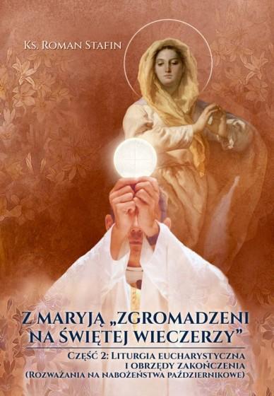 """Z Maryją """"zgromadzeni na świętej wieczerzy"""". Część 2"""