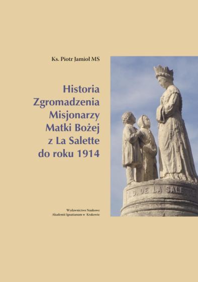 Historia Zgromadzenia Misjonarzy Matki Bożej z La Salette do roku 1914