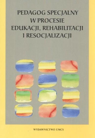 Pedagog specjalny w procesie edukacji, rehabilitacji i resocjalizacji / Outlet