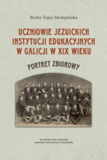 Uczniowie jezuickich instytucji edukacyjnych w Galicji w XIX wieku