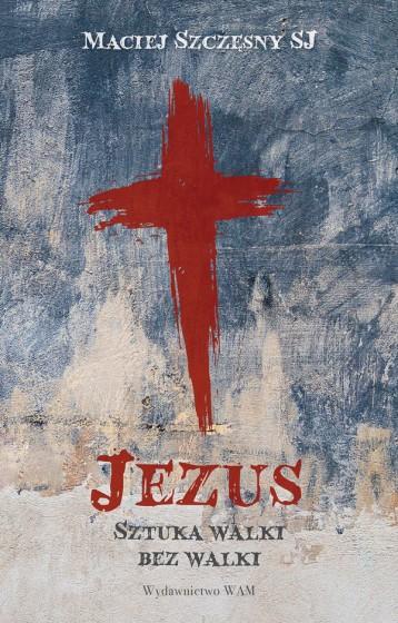 Jezus. Sztuka walki bez walki