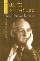 Klucz do teologii Hansa Ursa von Balthasara - , John O`Donnell SJ