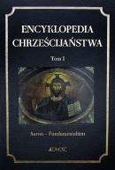 Encyklopedia chrześcijaństwa Tom 1 / Outlet - Aaron - Fundamentalizm, Praca zbiorowa