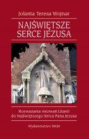 Najświętsze Serce Jezusa Rozważania wezwań Litanii - Rozważania wezwań Litanii do Najświętszego Serca Pana Jezusa, Jolanta Teresa Wojnar