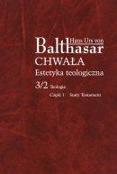 Chwała. Estetyka teologiczna, III/2/1 - Teologia cz. 1 Stary Testament, Hans Urs von Balthasar