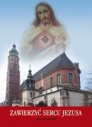 Zawierzyć Sercu Jezusa - Treści Sympozjum zorganizowanego z okazji 90 rocznicy konsekracji Bazyliki i aktu oddania Narodu Polskiego Najświętszemu Sercu Pana Jezusa w Krakowie w roku 1921, Władysław Kubik SJ (red.)
