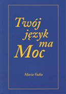 Twój język ma Moc - , Maria Vadia