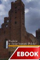 Podróż w świat historii Polski - , Jerzy Pilikowski