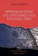 Wprowadzenie do epistemologii teologicznej - , Jürgen Werbick