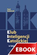 Klub Inteligencji Katolickiej w Krakowie 1956-1989 - , Paweł Kaźmierczak