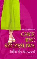 Chcę być szczęśliwa - tylko dla dziewcząt, Beata i Marcin Mądrzy