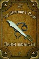 Św. Wincenty á Paulo - Apostoł miłosierdzia, Frances Alice Forbes