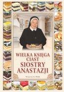 Wielka księga ciast Siostry Anastazji - , Siostra Anastazja Pustelnik FDC