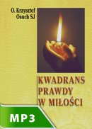 Kwadrans prawdy w miłości - Codzienny rachunek sumienia według św. Ignacego Loyoli, Krzysztof Osuch SJ