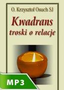 Kwadrans troski o relacje - , Krzysztof Osuch SJ