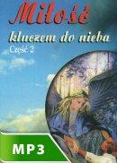 Miłość kluczem do nieba cz. II - , Wiesław Krupiński SJ