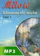 Miłość kluczem do nieba cz. III - , Wiesław Krupiński SJ