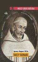Święty Bernard - , Ignacy Rogusz OCist