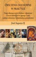 Ćwiczenia duchowne w praktyce - Uwagi odnoszące się do udzielania i odprawiania Ćwiczeń duchownych św. Ignacego Loyoli z pełnym milczeniem i indywidualnym prowadzeniem, Józef Augustyn SJ