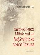 Najpiękniejsza Miłość świata - Najświętsze Serce Jezusa, Józefa Menéndez RSCJ