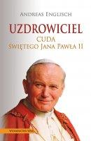 Uzdrowiciel Cuda świętego Jana Pawła II - Cuda świętego Jana Pawła II, Andreas Englisch